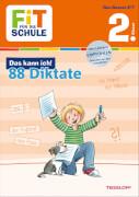 Tessloff FiT FÜR DIE SCHULE: Das kann ich! 88 Deutsch-Diktate 2. Klasse
